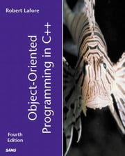Object-Oriented Programming in C++ ebook by Lafore, Robert