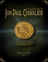 The Adventures of Jon Paul Chavalier ebook by Nicklaus Lee