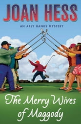 The Merry Wives of Maggody - An Arly Hanks Mystery ebook by Joan Hess