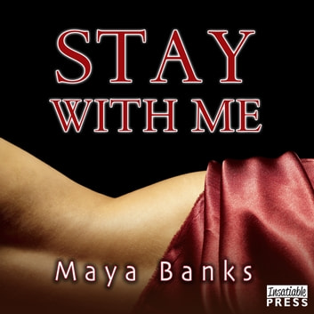 Stay with Me audiobook by Maya Banks