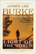 Light of the World - A Dave Robicheaux Novel ebook by James Lee Burke