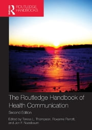 The Routledge Handbook of Health Communication ebook by Teresa L. Thompson,Roxanne Parrott,Jon F. Nussbaum