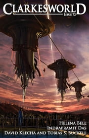 Clarkesworld Magazine Issue 72 ebook by Tobias S. Buckell,David Klecha,Helena Bell