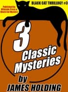 Black Cat Thrillogy #3: 3 Classic Mysteries by James Holding ebook by James Holding