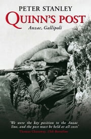 Quinn's Post - Anzac, Gallipoli ebook by Peter Stanley