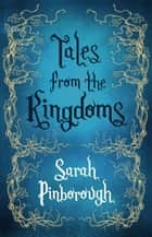 Tales From the Kingdoms - Poison, Charm, Beauty ebook by Sarah Pinborough