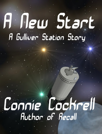 A New Start - A Gulliver Station Novel ebook by Connie Cockrell