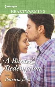 A Baxter's Redemption - A Clean Romance ebook by Patricia Johns