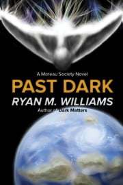 Past Dark ebook by Ryan M. Williams
