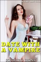Date With A Vampire ebook by Soichiro Irons