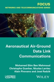 Aeronautical Air-Ground Data Link Communications ebook by Mohamed Slim Ben Mahmoud,Christophe Guerber,Nicolas Larrieu,Alain Pirovano,José  Radzik