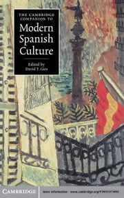 The Cambridge Companion to Modern Spanish Culture ebook by David T. Gies