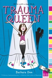 Trauma Queen ebook by Barbara Dee