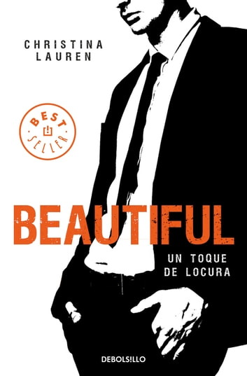 Beautiful (Saga Beautiful 5) - Un toque de locura 電子書 by Christina Lauren