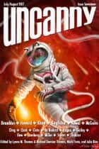 Uncanny Magazine Issue 17 - July/August 2017 ebook by Lynne M. Thomas, Michael Damian Thomas, Seanan McGuire,...