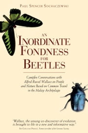 An Inordinate Fondness for Beetles ebook by Paul Sochaczewski