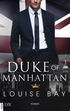 Duke of Manhattan ebook by Louise Bay, Anja Mehrmann