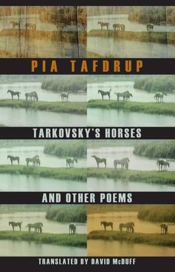 Tarkovsky's Horses and other poems ebook by Pia Tafdrup