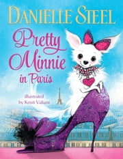 Pretty Minnie in Paris ebook by Danielle Steel,Kristi Valiant