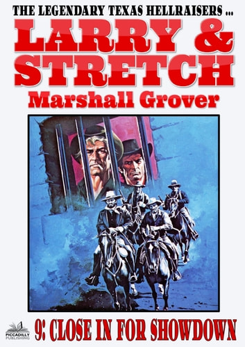 Larry and Stretch 9: Close in for Showdown ebook by Marshall Grover