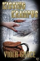 Kissing Krampus ebook by Viola Grace