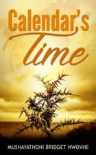 Calender's Time ebook by Mushayathoni Bridget Nwovhe