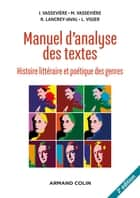 Manuel d'analyse des textes - 2e éd. - Histoire littéraire et poétique des genres ebook by Jacques Vassevière, Maryse Vassevière, Romain Lancrey-Javal,...