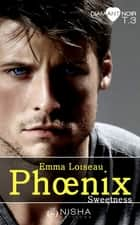 Phoenix Sweetness - tome 3 ebook by Emma Loiseau