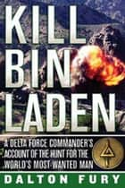 Kill Bin Laden ebook by Dalton Fury