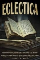 Eclectica - A Bundle of Short Stories ebook by