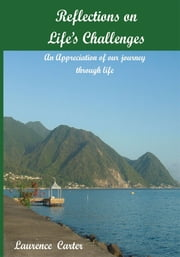 Reflections on Life's Challenges ebook by Laurence Carter