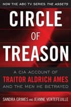 Circle of Treason ebook by Sandra  V. Grimes,Jeanne Vertefeuille