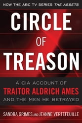 Circle of Treason - CIA Traitor Aldrich Ames and the Men He Betrayed ebook by Sandra  V. Grimes,Jeanne Vertefeuille
