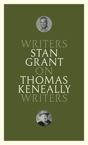 On Thomas Keneally - Writers on Writers ebook by Stan Grant