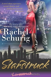 Starstruck - A Lovestruck Novel ebook by Rachel Schurig