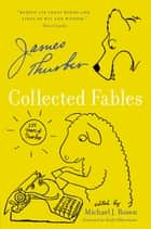 Collected Fables ebook by James Thurber