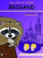 Brigand - Une aventure des Jumeaux ebook by Mary-Christine Thouin, Clémentine Pia