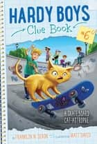 A Skateboard Cat-astrophe ebook by Franklin W. Dixon, Matt David