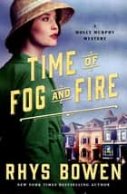 Time of Fog and Fire - A Molly Murphy Mystery eBook by Rhys Bowen