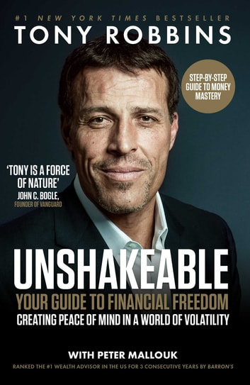 Unshakeable - Your Guide to Financial Freedom ebook by Tony Robbins,Peter Mallouk