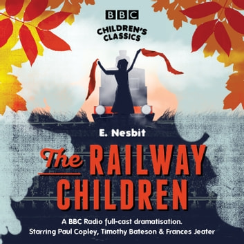 The Railway Children audiobook by E. Nesbit