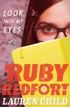 Look into My Eyes (Ruby Redfort, Book 1) ebook by Lauren Child