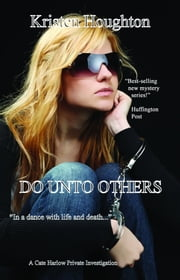 Do Unto Others: A Cate Harlow Private Investigation ebook by Kristen Houghton