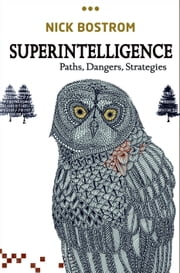 Superintelligence: Paths, Dangers, Strategies ebook by Nick Bostrom