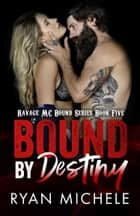 Bound by Destiny eBook by Ryan Michele