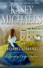 The Homecoming ebook by Kasey Michaels