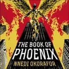 The Book of Phoenix audiobook by Nnedi Okorafor