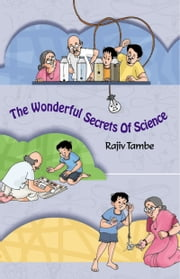 The Wonderful Secrets Of Science ebook by RAJIV  TAMBE