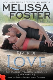 River of Love (Love in Bloom: The Bradens) ebook by Melissa Foster