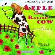 Apple the Racing Cow: A Valentine's Day Story ebook by Erik Daniel Shein
